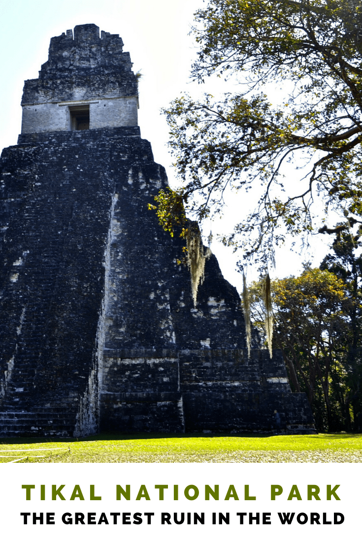 Tikal National Park, Guatemala - The Greatest Ruin in the World