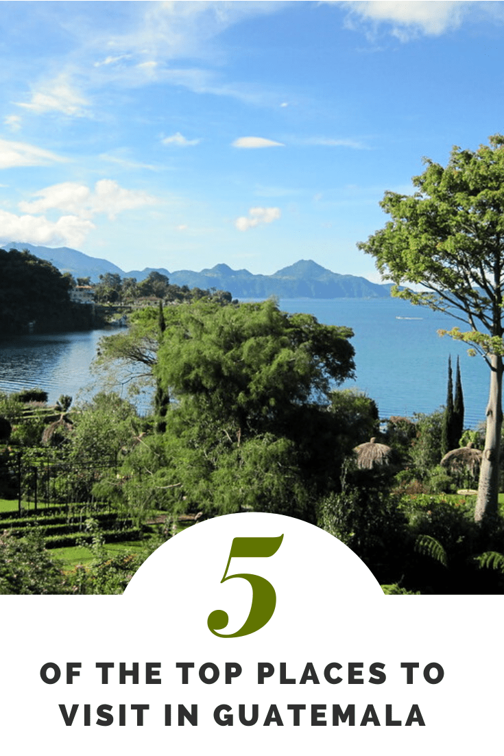 5 of The Top Places to Visit in Guatemala