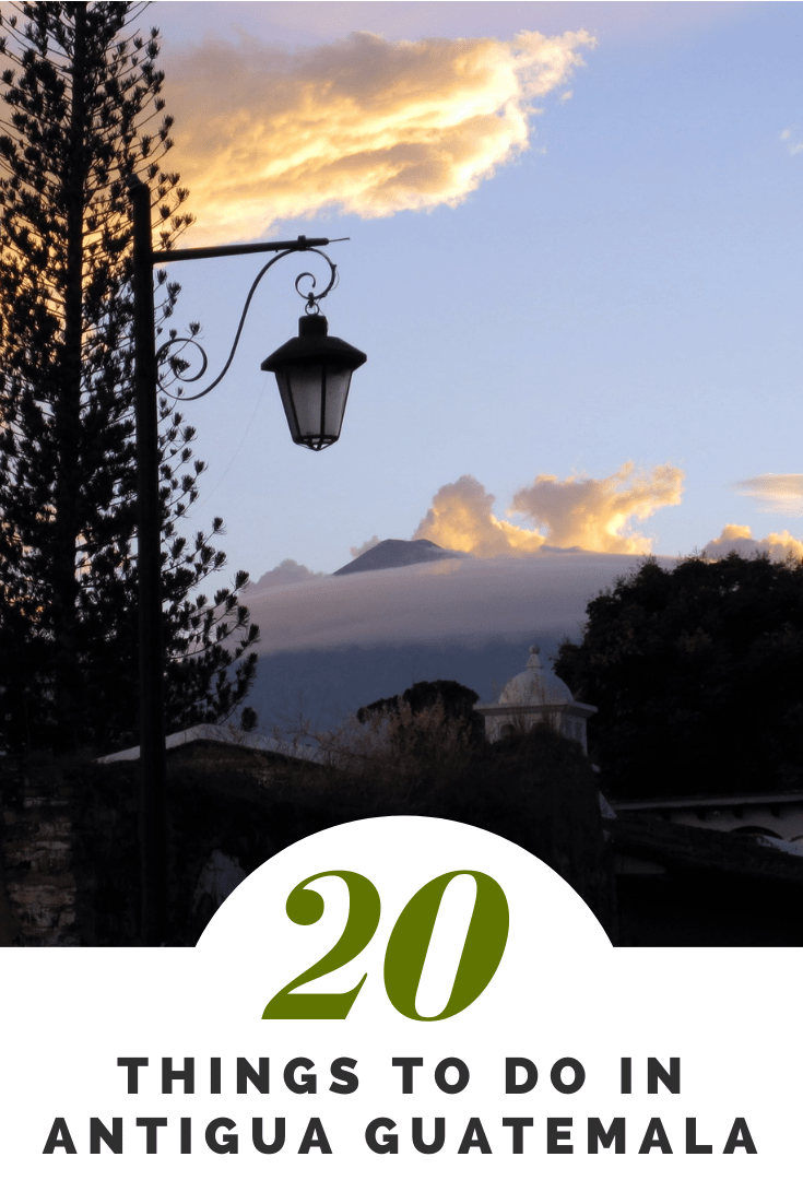20 Things to Do in Antigua Guatemala