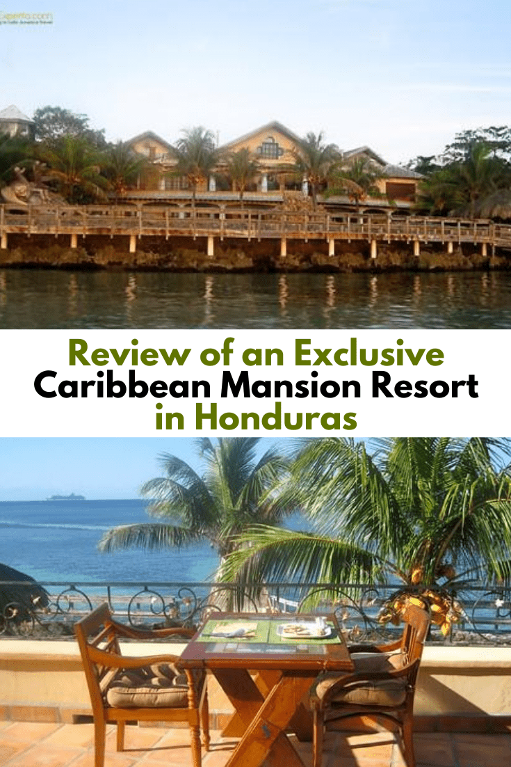 Review of an Exclusive Caribbean Mansion Resort in Honduras