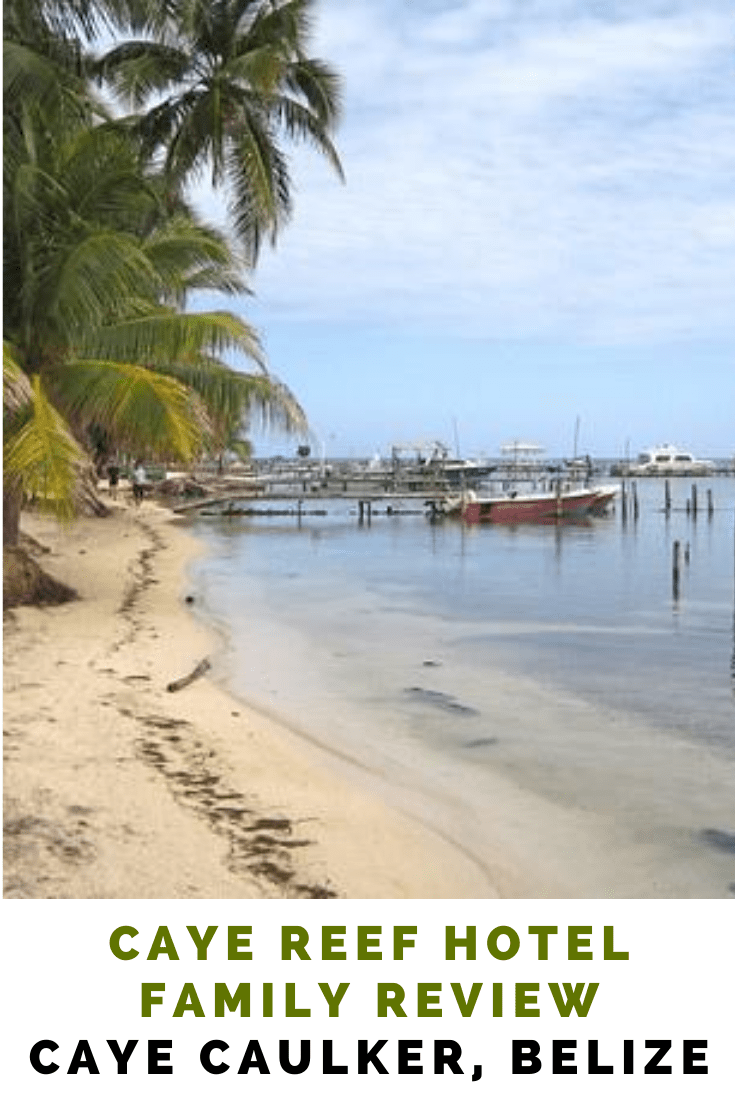 Caye Reef Hotel Family Review - Caye Caulker, Belize