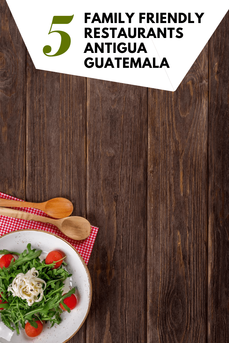 Best Restaurants in Antigua Guatemala for Families
