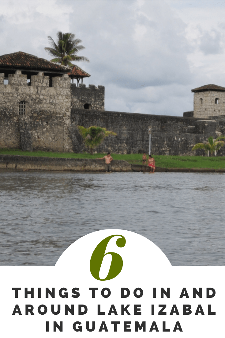 Top 6 Things to Do In and Around Lake Izabal in Guatemala