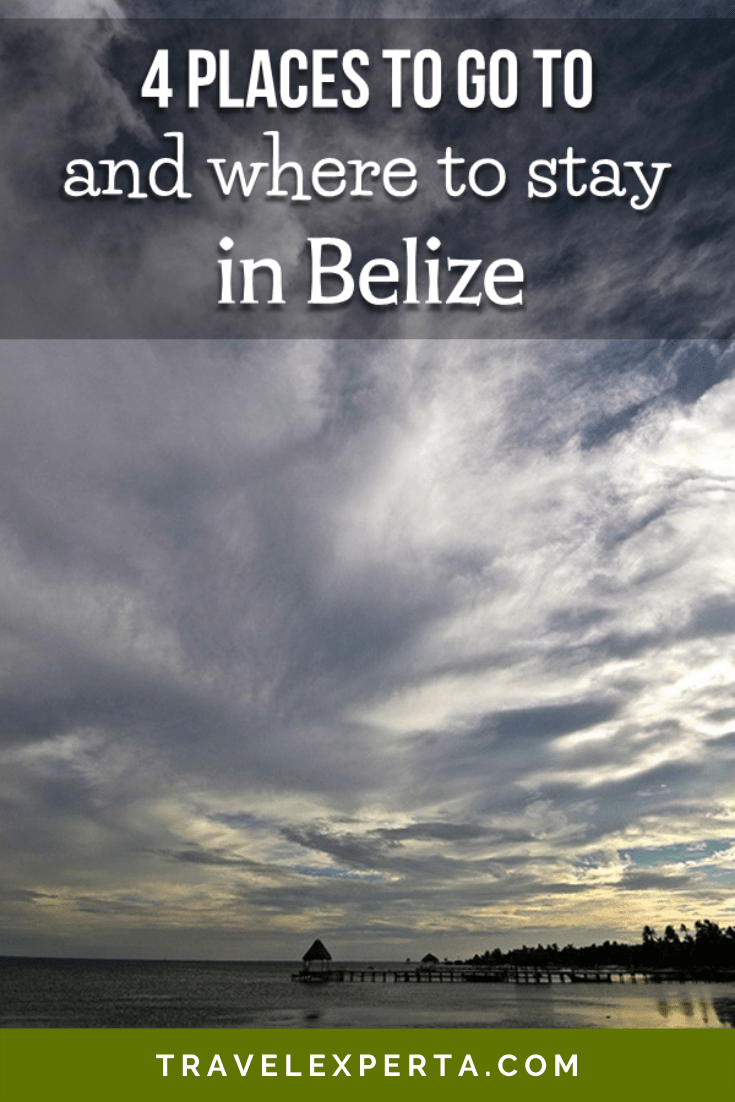4 Places to Go to and Where to Stay in Belize