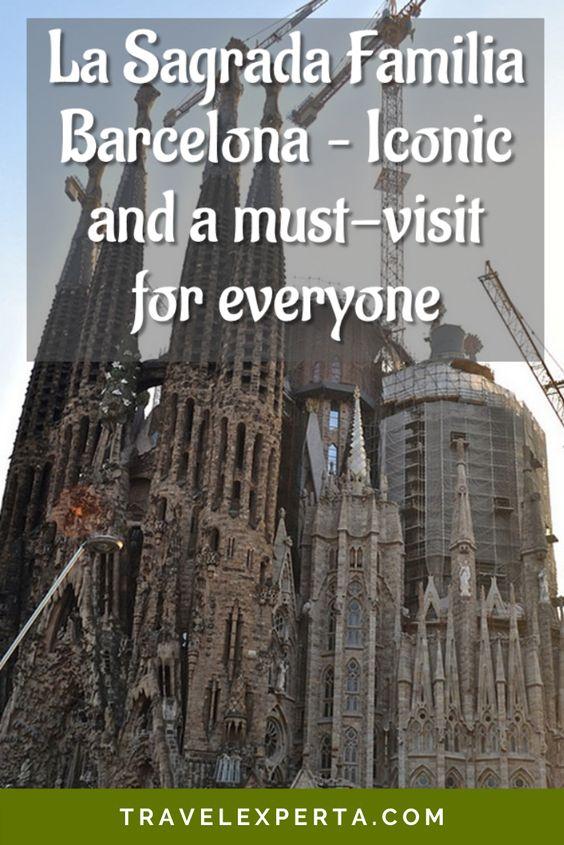 La Sagrada Familia Barcelona - Iconic and A Must-Visit for Everyone