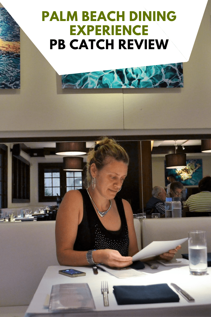 Palm Beach Dining Experience - PB Catch Restaurant Review