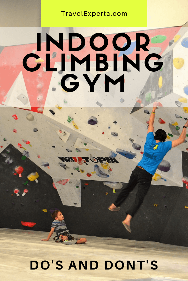 Do's and Don'ts In An Indoor Climbing Gym