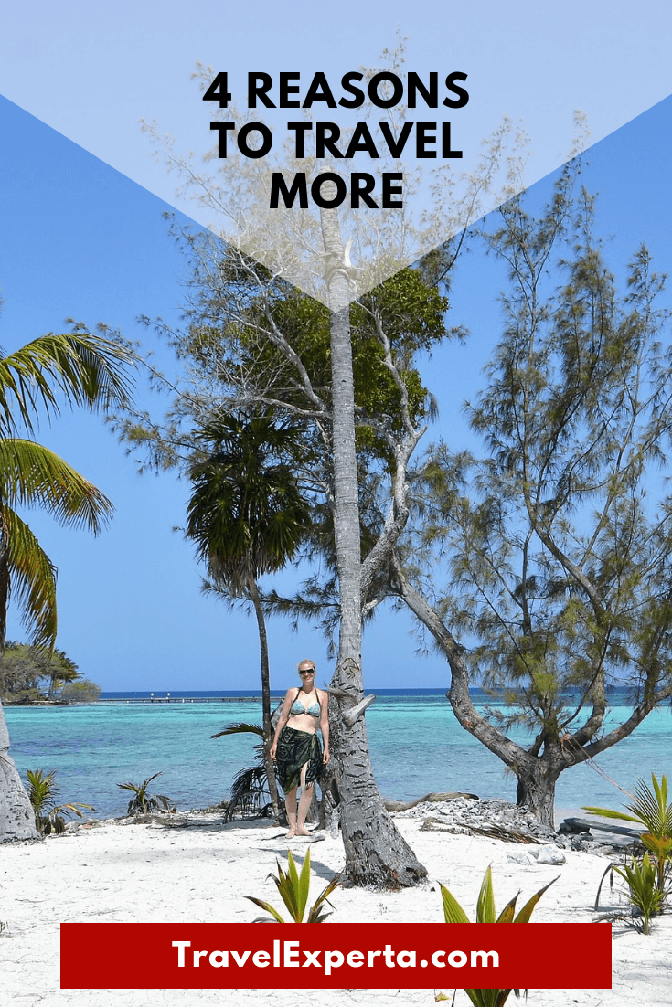Are You Traveling Enough? Top 4 Reasons to Travel More